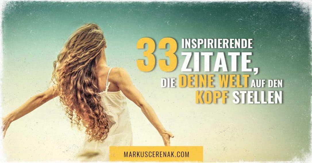 Inspirierende Bilder 33 inspirierende zitate die deine welt auf den kopf stellen
