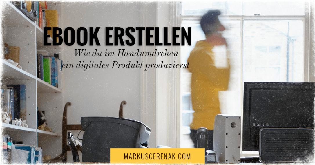 Ebook Erstellen Wie Du Ohne Stress Dein Erstes Digitales Produkt