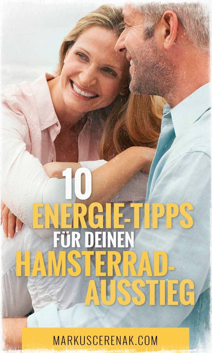 Für den Hamsterrad-Ausstieg brauchst du eines bestimmt: mehr Energie. Das ist im Grunde einfach. Ich habe hier 10 Energie-Tipps für dich. Mehr auf https://markuscerenak.com #energie #hamsterrad