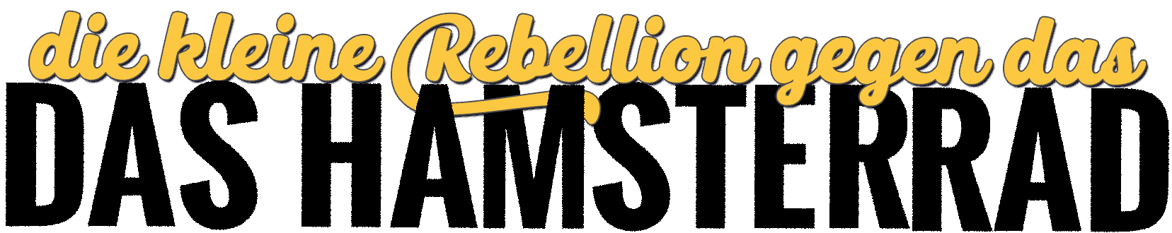 Rebellion gegen das Hamsterrad