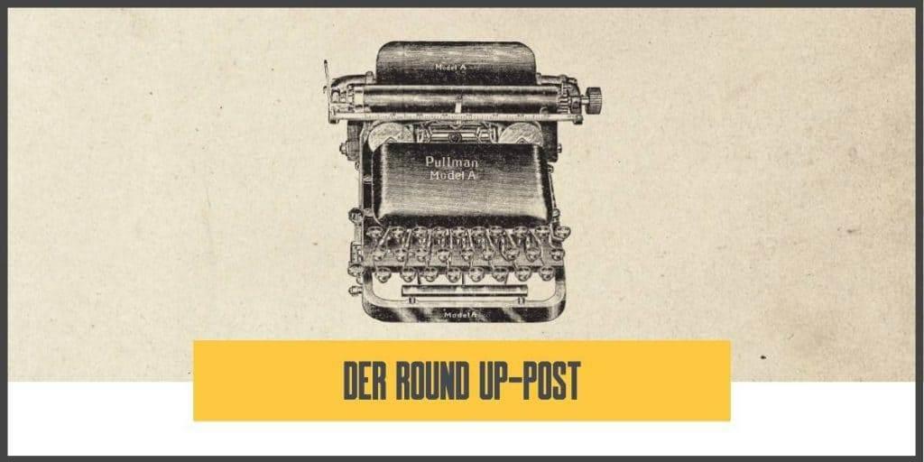 Blog schreiben Round Up Post