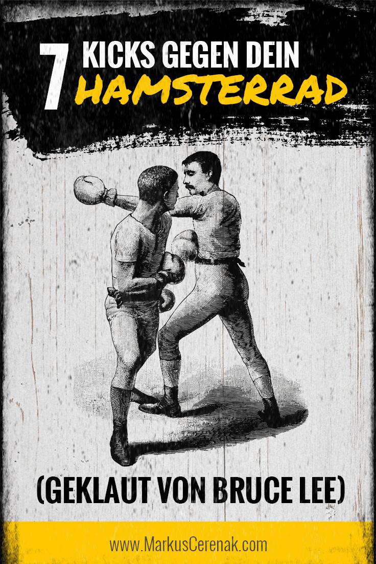 Bruce Lee Zitate und was wir davon lernen können. Nicht den One-Inch-Punch, sondern wie du dein Hamsterrad bekämpfst. PLUS: